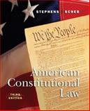American Constitutional Law, Stephens, Otis H., Jr. and Scheb, John M., II, 053454570X