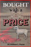 Bought with a Price, William L. Payne, 0595175708