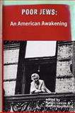 Poor Jews : An American Awakening, , 0878555706