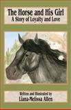 The Horse and His Girl, Liana-Melissa Allen, 1478255706