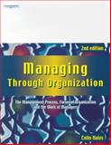 Managing Through Organization : The Management Process, Forms of Organization and the Work of Managers, Hales, Colin, 1861525702