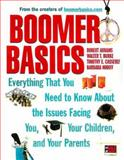 Boomer Basics : Everything That You Need to Know about the Issues Facing You, Your Children and Your Parents, Abrams, Robert and Burke, Walter T., 0071355707