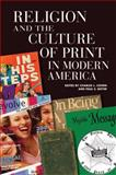 Religion and the Culture of Print in Modern America, , 0299225704