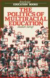 The Politics of Multiracial Education, Sarup, Madan, 0710205708