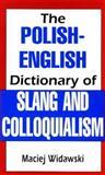 Polish-English Dictionary of Slang and Colloquialism, Maelej Widawski, 0781805708