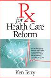 Rx for Health Care Reform, Terry, Ken, 0826515703