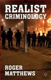 Realist Criminology, Matthews, Roger, 113744570X