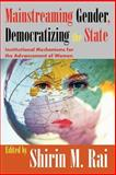 Mainstreaming Gender, Democratizing the State : Institutional Mechanisms for the Advancement of Women, Friedman, Milton, 1412805708