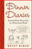 The Dinner Diaries, Betsy Block, 1565125703