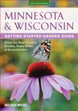 Minnesota and Wisconsin Getting Started Garden Guide, Melinda Myers, 1591865700