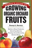 Guide to Growing Organic Orchard Fruits 9781603425704