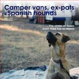 Camper Vans, Ex-Pats and Spanish Hounds, Sam Morris, 1845845706
