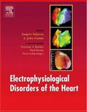 Electrophysiological Disorders of the Heart, Camm, A. John and Saksena, Sanjeev, 0443065705