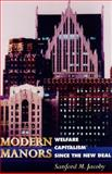 Modern Manors : Welfare Capitalism since the New Deal, Jacoby, Sanford M., 0691015708