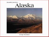 Beautiful America's Alaska, George Wuerthner, 0898025702