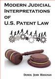 Modern Judicial Interpretations of U.S. Patent Law, Doneil John Hoekman, 0982485700