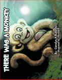 There Was a Monkey, Carolyn Ruberto, 1477245707