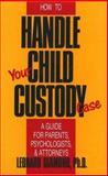 How to Handle Your Child Custody Case, Leonard Diamond, 0879755709