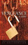 Vengeance Is Mine, C. Y. Collinsmiller, 1438935706
