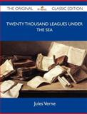 Twenty Thousand Leagues under the Sea - the Original Classic Edition, Jules Verne, 1486145701