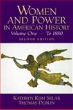 Women and Power in American History : A Reader, Sklar, Kathryn Kish and Dublin, Thomas, 0130415707
