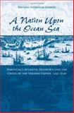 A Nation upon the Ocean Sea : Portugal's Atlantic Diaspora and the Crisis of the Spanish Empire, 1492-1640, Studnicki-Gizbert, Daviken, 0195175700