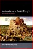 An Introduction to Political Thought : Key Concepts and Thinkers, Roberts, Peri and Sutch, Peter, 0814775705
