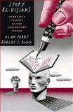 Story Re-Visions : Narrative Therapy in the Postmodern World, Parry, Alan and Doan, Robert E., 089862570X