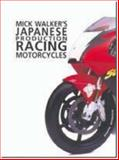 Japanese Production Racing Motorcycles, Mick Walker, 0954435702