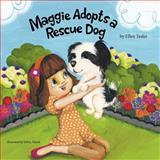 Maggie Adopts a Rescue Dog, Ellen Tesler, 1481705709