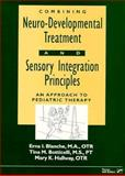 Combining Neuro-Developmental Treatment and Sensory Integration Principles : An Approach to Pediatrics, Blanche, Erna I., 0127845704