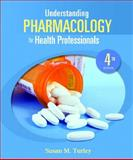 Understanding Pharmacology for Health Professions, Turley, Susan M., 0135145708