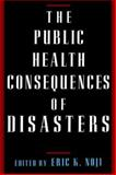 The Public Health Consequences of Disasters, , 0195095707