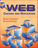 Web Caching and Replication, Rabinovich, Michael and Spatschak, Oliver, 0201615703