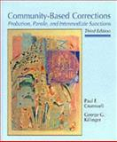 Community-Based Corrections : Probation, Parole and Intermediate Sanctions, Cromwell, Paul F. and Killinger, George G., 0314025707