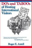 The Do's and Taboos of Hosting International Visitors, Roger E. Axtell, 0471515701