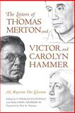 The Letters of Thomas Merton and Victor and Carolyn Hammer : Ad Majorem Dei Gloriam, , 0813155703