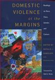 Domestic Violence at the Margins : Readings on Race, Class, Gender, and Culture, Sokoloff, Natalie J. and Pratt, Christina, 0813535700