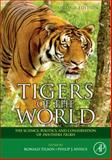 Tigers of the World : The Science, Politics and Conservation of Panthera Tigris, , 0815515707