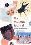 My Museum Journal, Shelly Kale and Lisa Vihos, 0892365706
