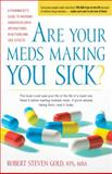 Are Your Meds Making You Sick?, Robert S. Gold, 0897935705