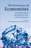 The Economics of Economists : Institutional Setting, Individual Incentives and Future Prospects, , 1107015707