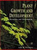 Plant Growth and Development : Hormones and Environment, Srivastava, Lalit M., 012660570X