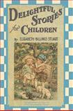 Delightful Stories for Children, Elizabeth Billings Stuart, 0911845704