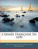 L' Armée Française En 1690, Victor Louis Jean Françoise Belhomme, 1141665700