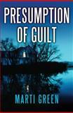 Presumption of Guilt, Marti Green, 1477825703