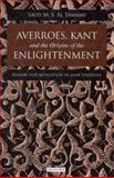 Averroes, Kant and the Origins of the Enlightenment : Reason and Revelation in Arab Thought, Al-Tamamy, Saud M S, 1780765703