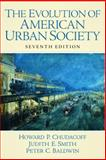The Evolution of American Urban Society, Chudacoff, Howard P. and Smith, Judith E., 0136015719