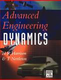 Advanced Engineering Dynamics, Harrison, H. R. and Nettleton, T., 0340645717