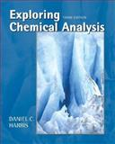 Exploring Chemical Analysis, Harris, Daniel C., 0716705710